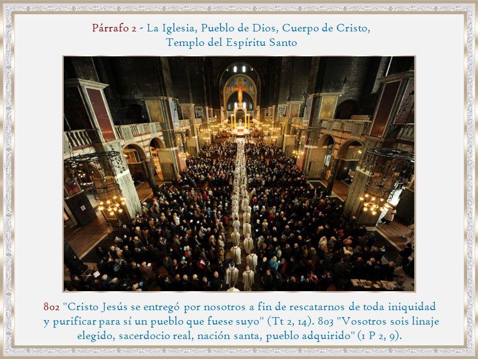 Párrafo 2 - La Iglesia, Pueblo de Dios, Cuerpo de Cristo,