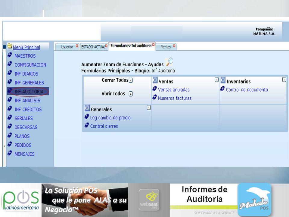 La Solución POS que le pone ALAS a su Negocio™ Informes de Auditoria Informes de Auditoria