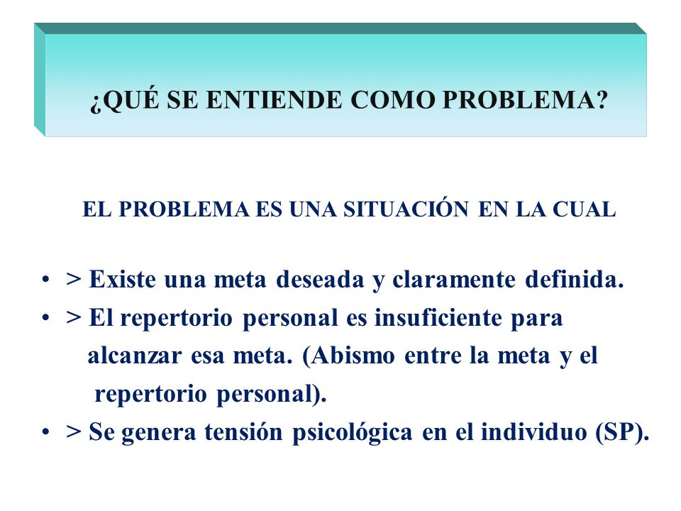 ¿QUÉ SE ENTIENDE COMO PROBLEMA