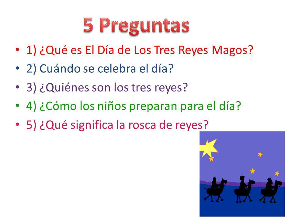 5 Preguntas 1) ¿Qué es El Día de Los Tres Reyes Magos