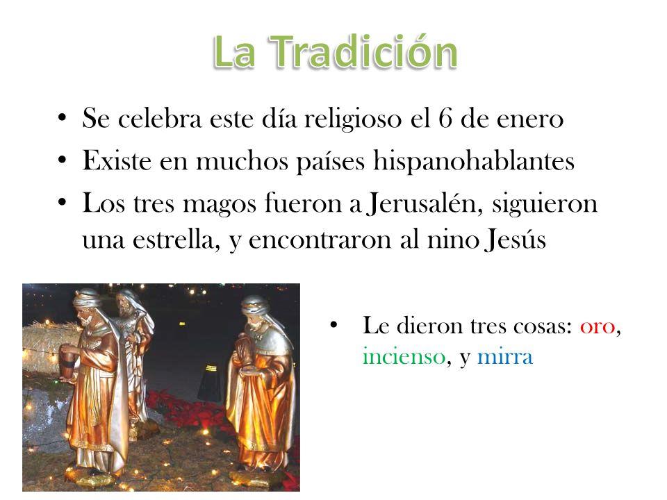 La Tradición Se celebra este día religioso el 6 de enero