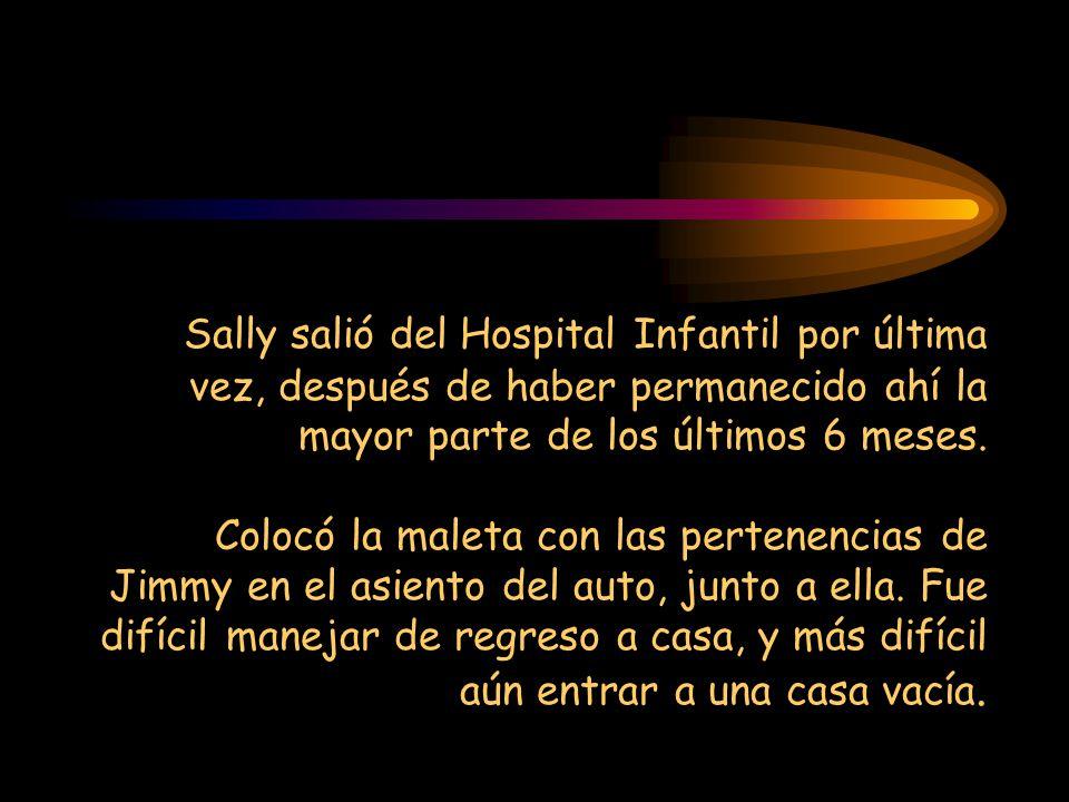 Sally salió del Hospital Infantil por última vez, después de haber permanecido ahí la mayor parte de los últimos 6 meses.