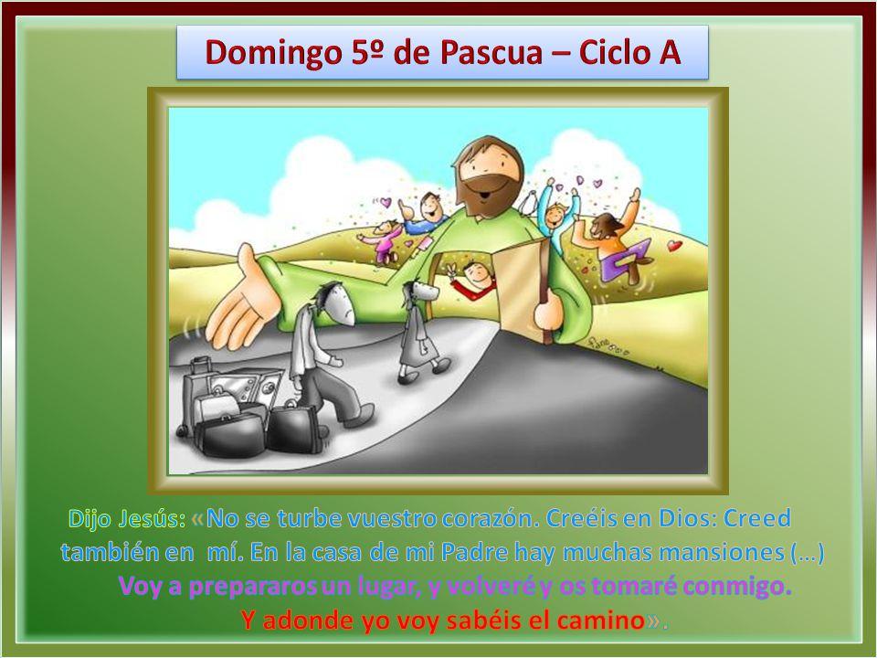Domingo 5º de Pascua – Ciclo A