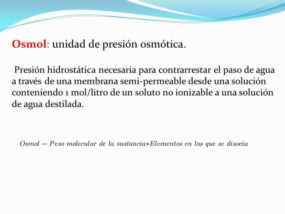Osmol: unidad de presión osmótica.