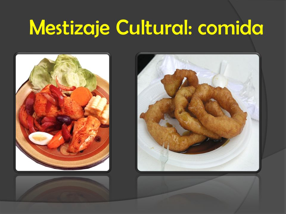 Mestizaje Cultural: comida