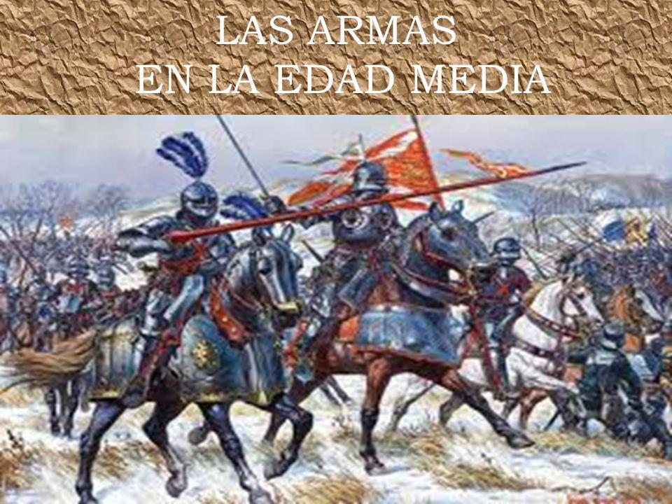 LAS ARMAS EN LA EDAD MEDIA