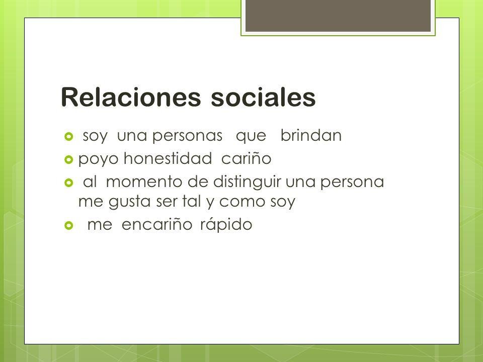 Relaciones sociales soy una personas que brindan