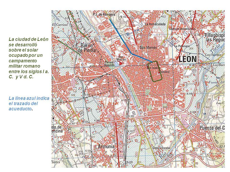 La ciudad de León se desarrolló sobre el solar ocupado por un campamento militar romano entre los siglos I a. C. y V d. C.