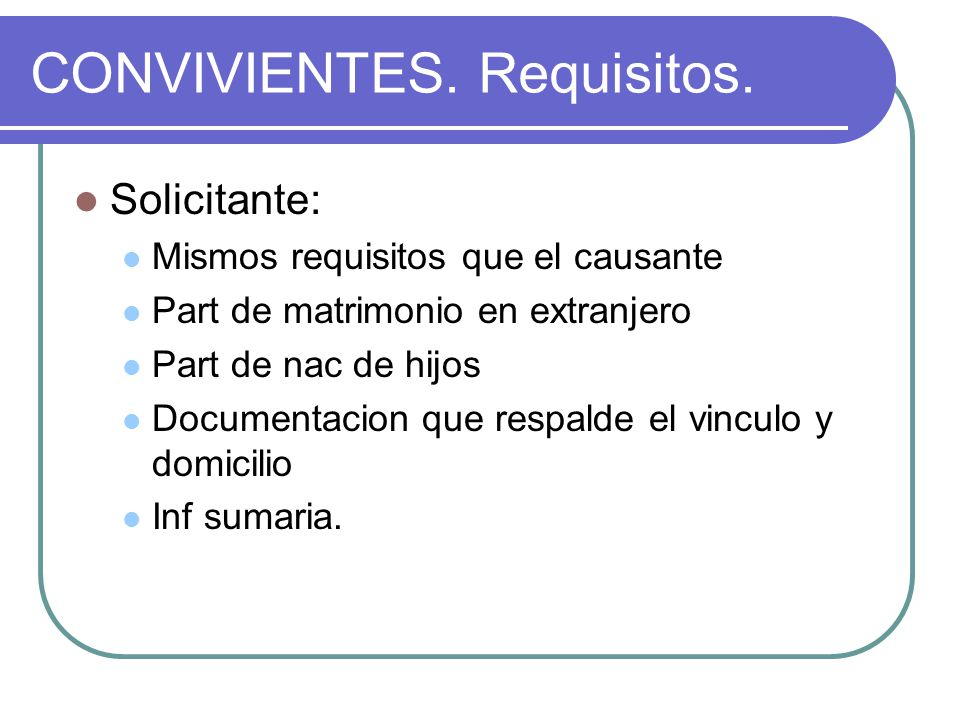 CONVIVIENTES. Requisitos.