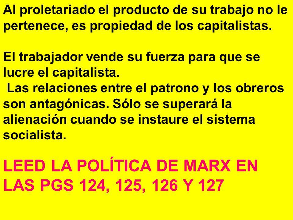 LEED LA POLÍTICA DE MARX EN LAS PGS 124, 125, 126 Y 127