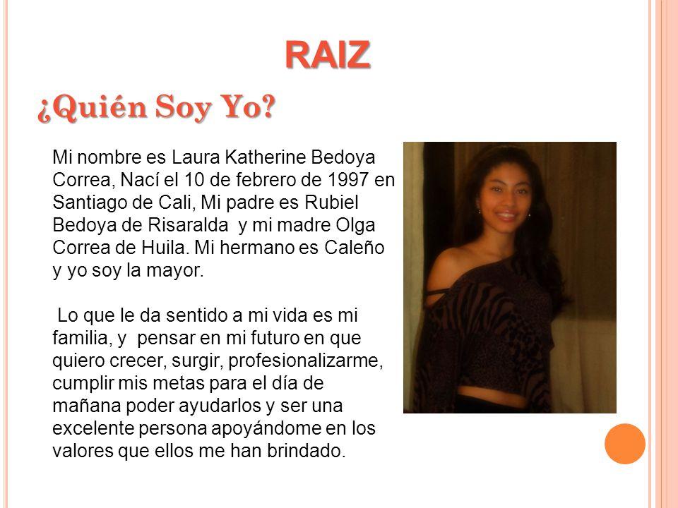RAIZ ¿Quién Soy Yo