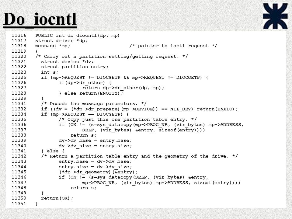 Do_iocntl PUBLIC int do_diocntl(dp, mp) struct driver *dp;