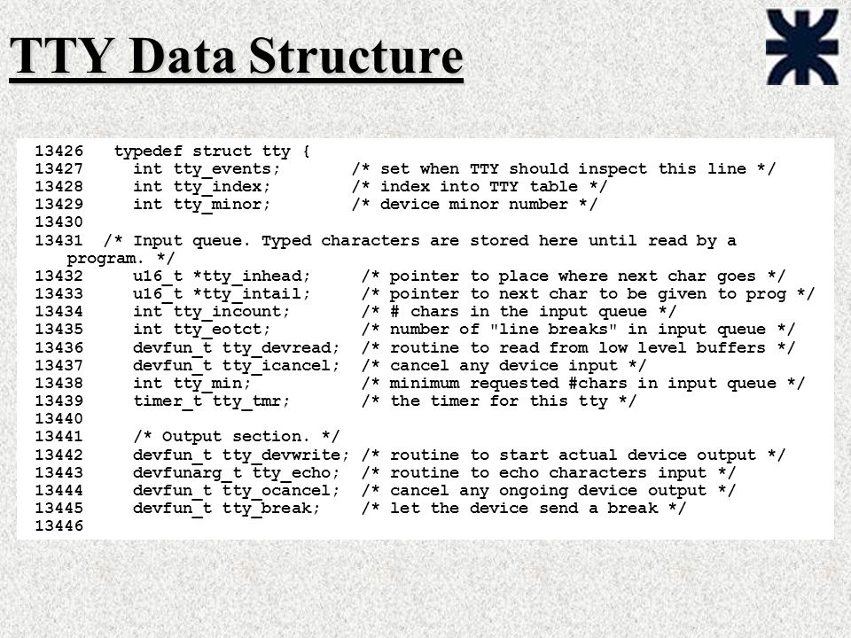 TTY Data Structure typedef struct tty {