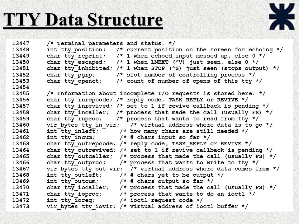 TTY Data Structure /* Terminal parameters and status. */
