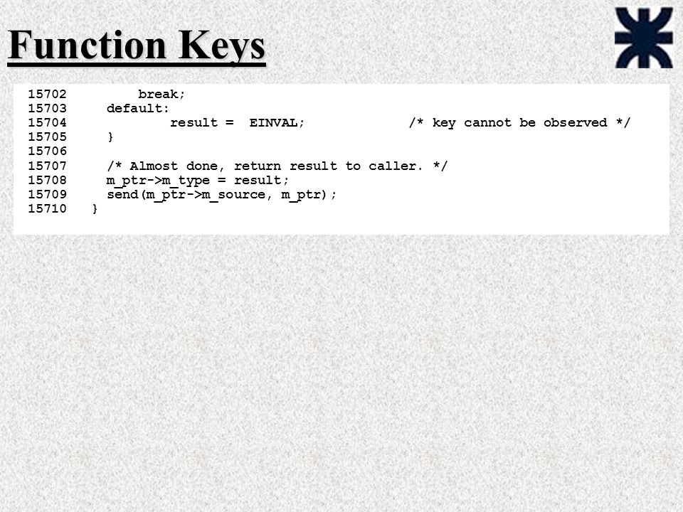 Function Keys break; default: