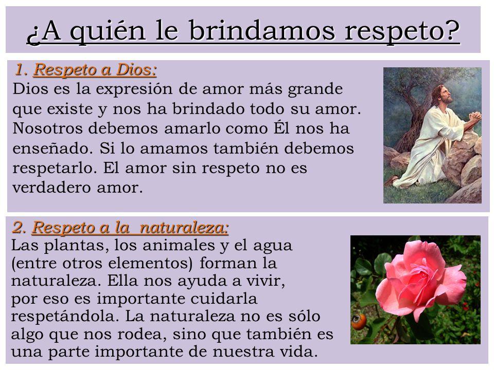 ¿A quién le brindamos respeto