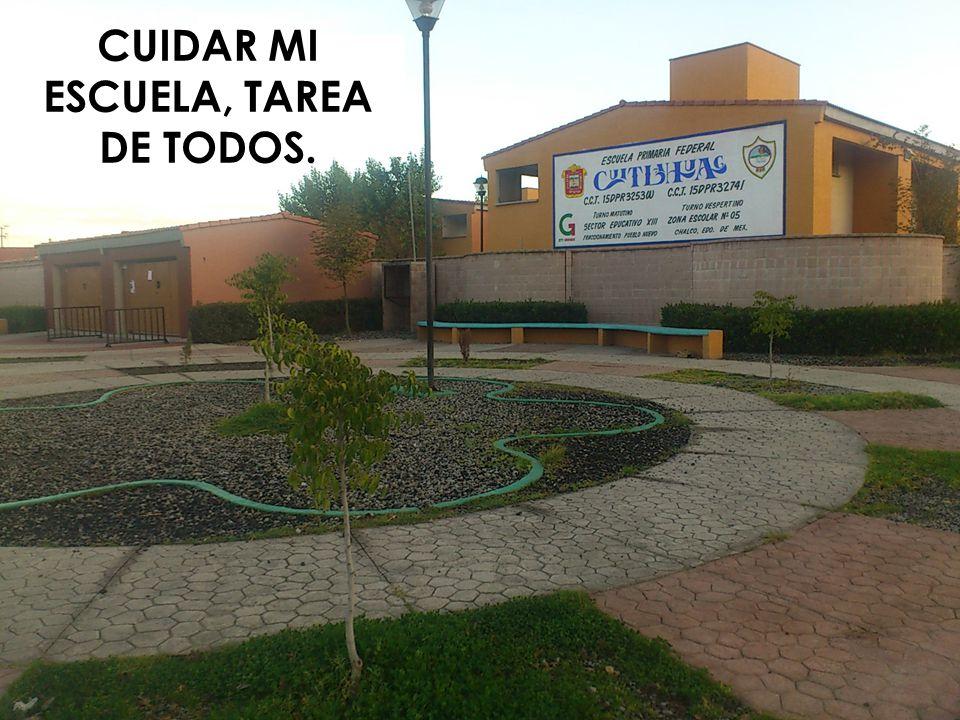 CUIDAR MI ESCUELA, TAREA DE TODOS.