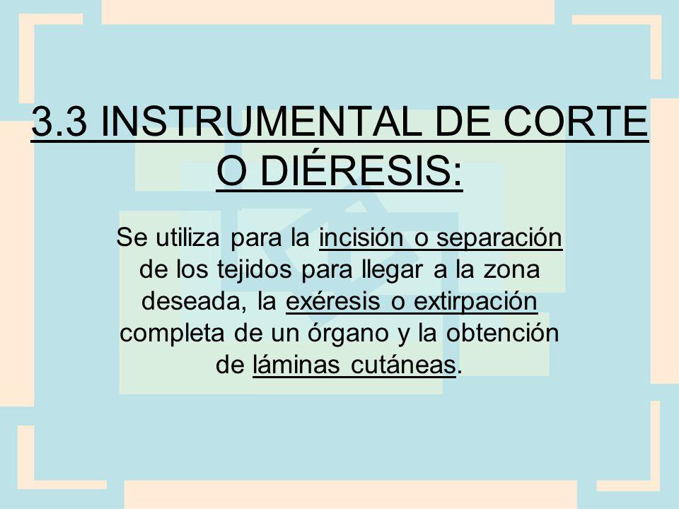 3.3 INSTRUMENTAL DE CORTE O DIÉRESIS: