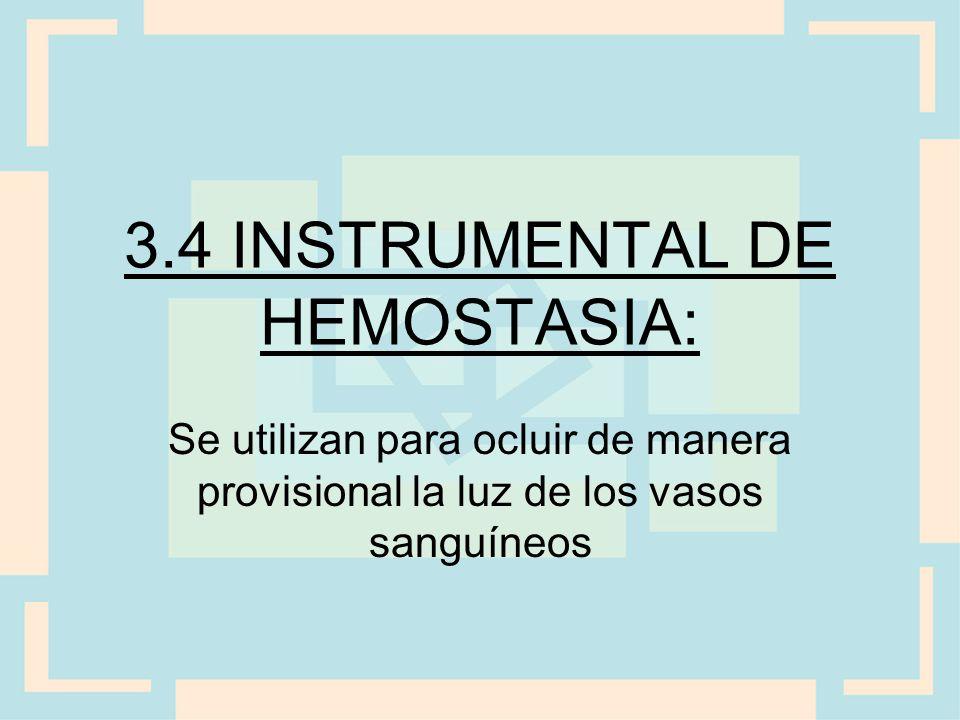 3.4 INSTRUMENTAL DE HEMOSTASIA:
