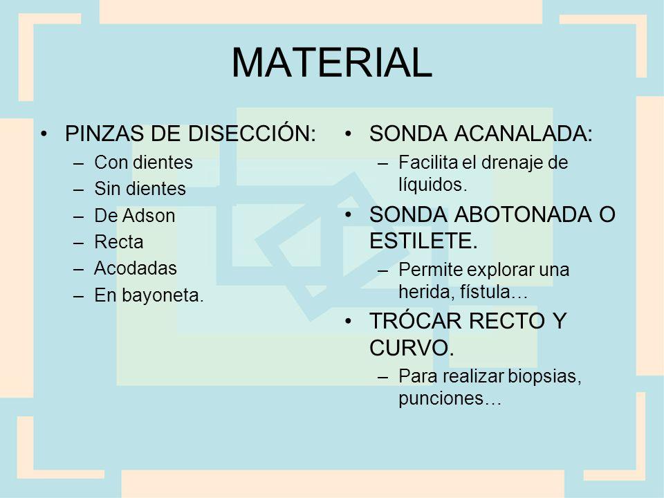 MATERIAL PINZAS DE DISECCIÓN: SONDA ACANALADA: