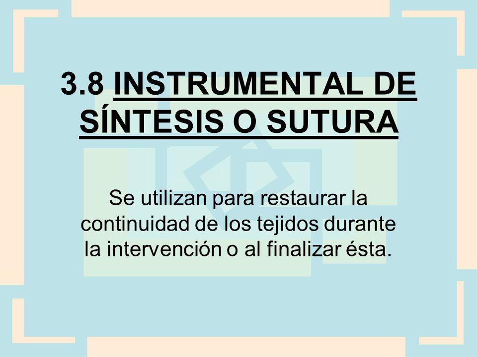 3.8 INSTRUMENTAL DE SÍNTESIS O SUTURA