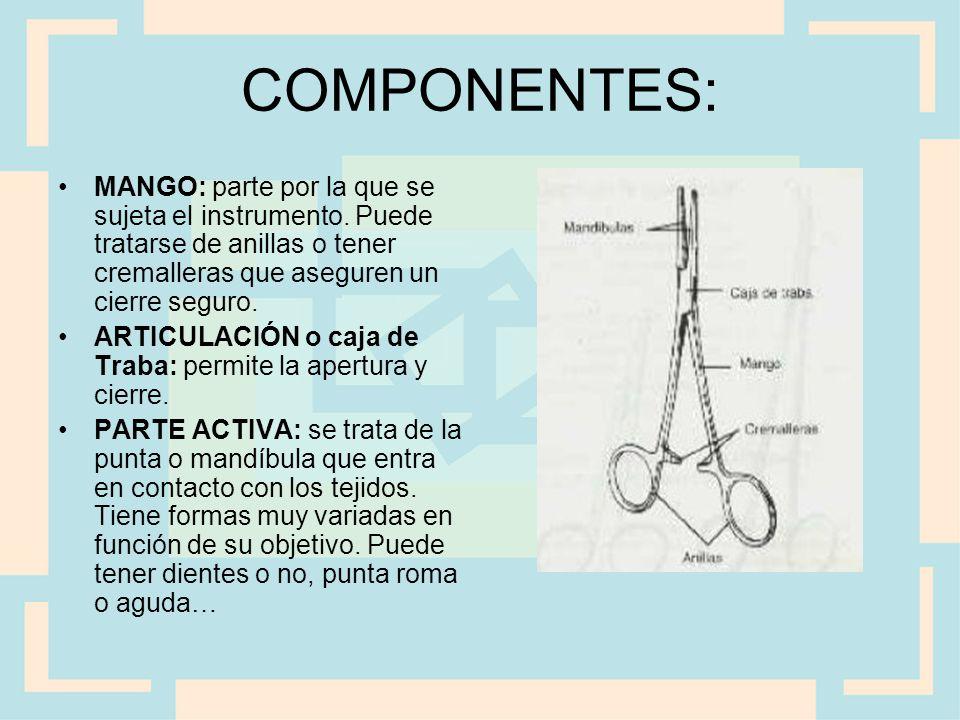 COMPONENTES: MANGO: parte por la que se sujeta el instrumento. Puede tratarse de anillas o tener cremalleras que aseguren un cierre seguro.