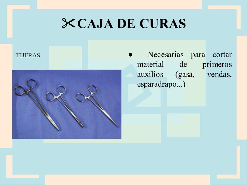 CAJA DE CURAS ● Necesarias para cortar material de primeros auxilios (gasa, vendas, esparadrapo...)