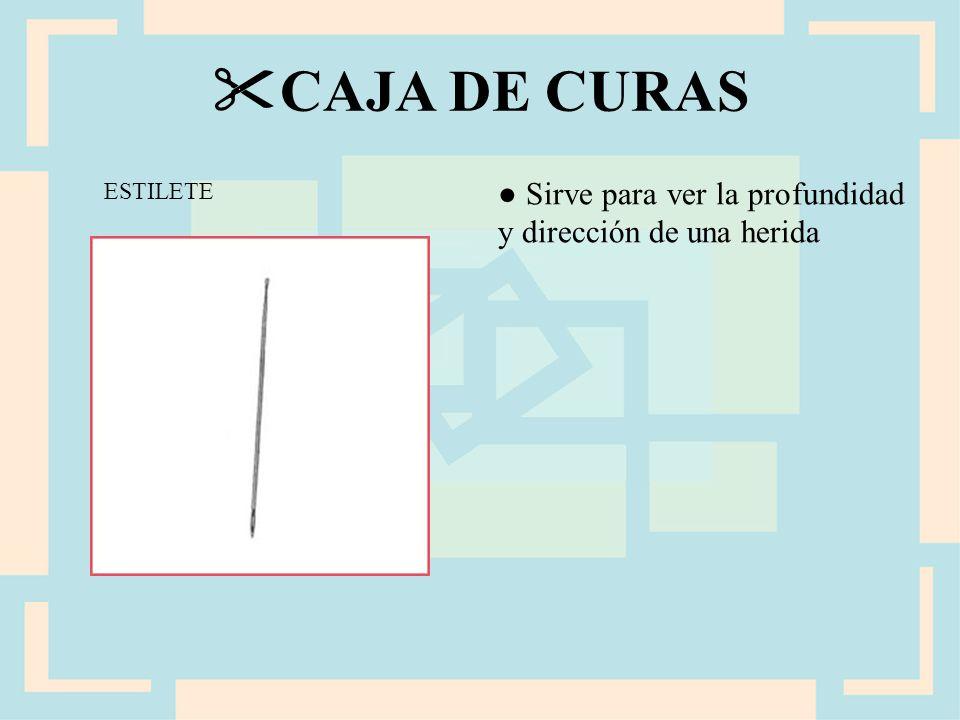 CAJA DE CURAS ESTILETE ● Sirve para ver la profundidad y dirección de una herida