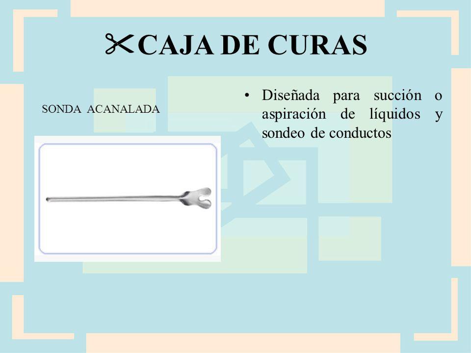 CAJA DE CURAS Diseñada para succión o aspiración de líquidos y sondeo de conductos.