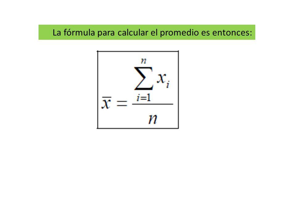 La fórmula para calcular el promedio es entonces: