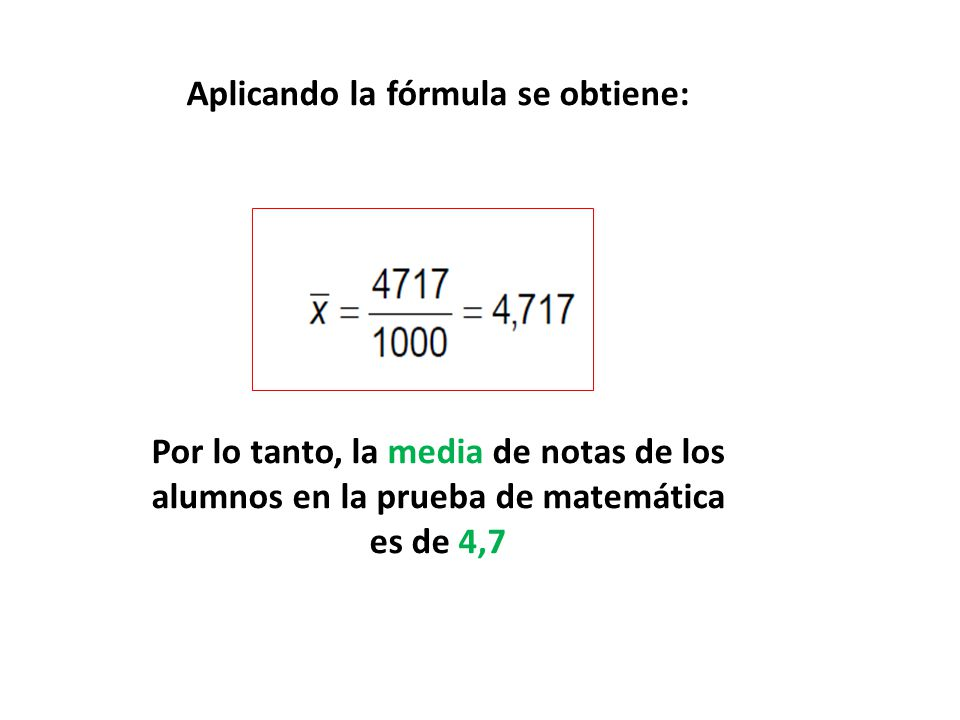 Aplicando la fórmula se obtiene: