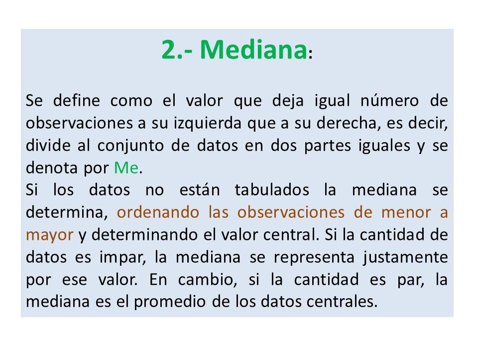 2.- Mediana: