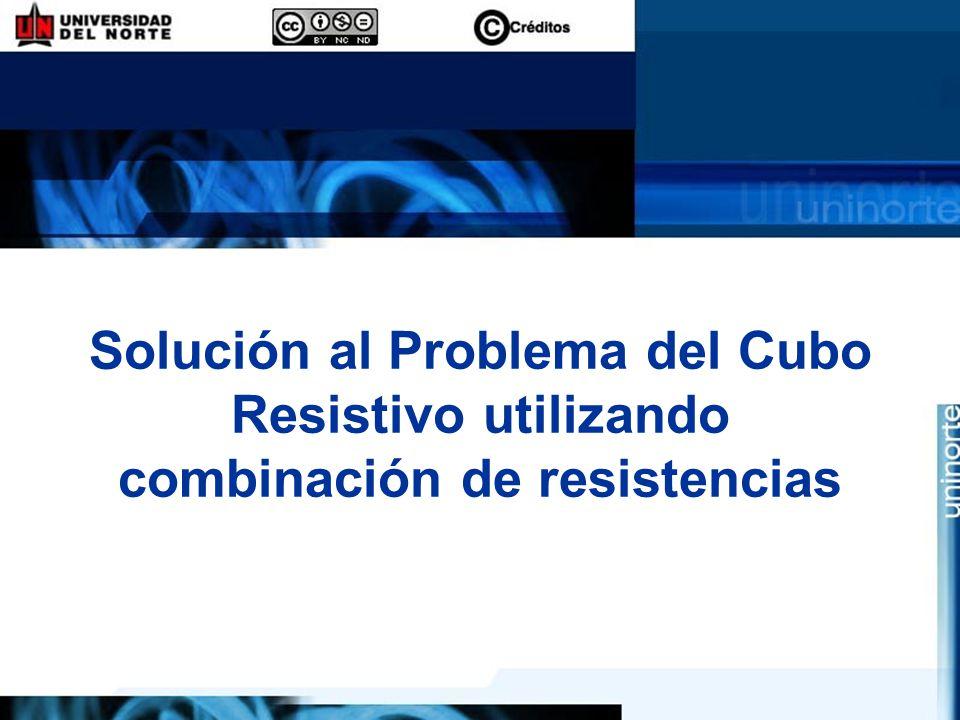 Solución al Problema del Cubo Resistivo utilizando combinación de resistencias