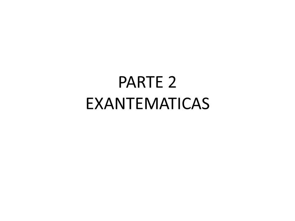 PARTE 2 EXANTEMATICAS
