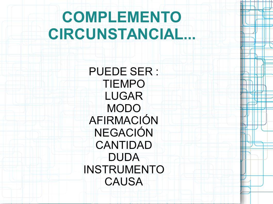 COMPLEMENTO CIRCUNSTANCIAL...