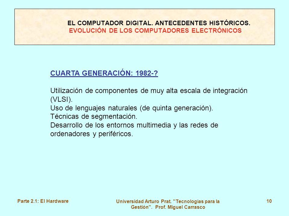 Utilización de componentes de muy alta escala de integración (VLSI).