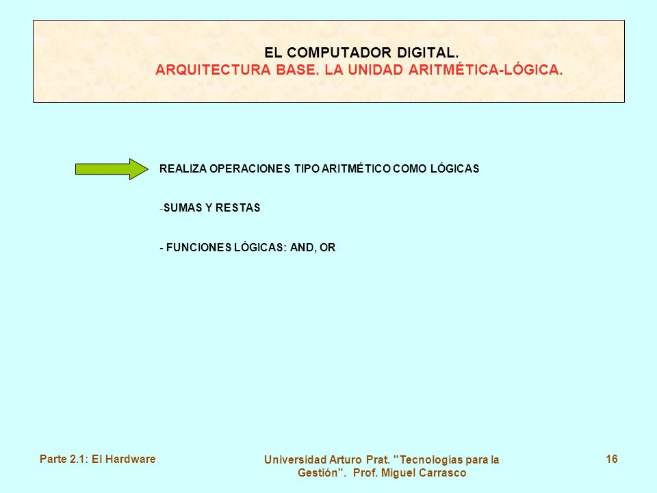 EL COMPUTADOR DIGITAL. ARQUITECTURA BASE. LA UNIDAD ARITMÉTICA-LÓGICA.