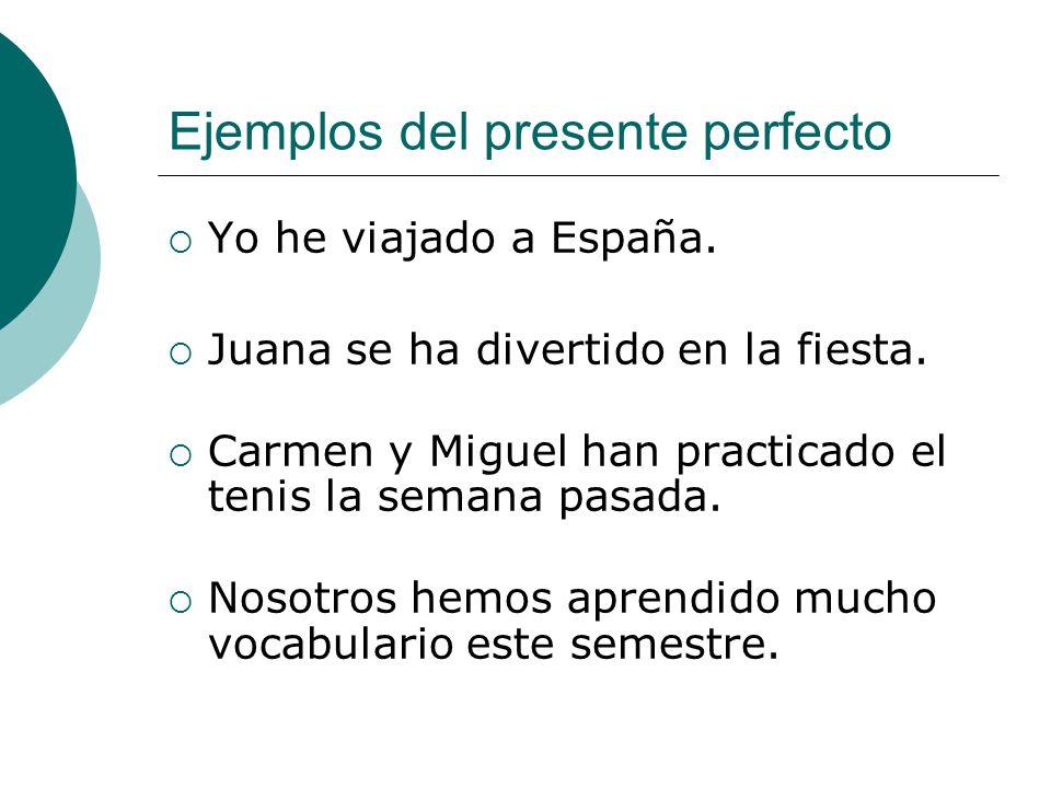 Ejemplos del presente perfecto