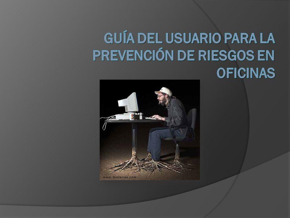 GUÍA DEL USUARIO PARA LA PREVENCIÓN DE RIESGOS EN OFICINAS