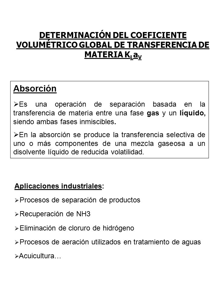 DETERMINACIÓN DEL COEFICIENTE VOLUMÉTRICO GLOBAL DE TRANSFERENCIA DE MATERIA KLaV