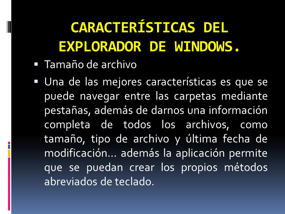 CARACTERÍSTICAS DEL EXPLORADOR DE WINDOWS.