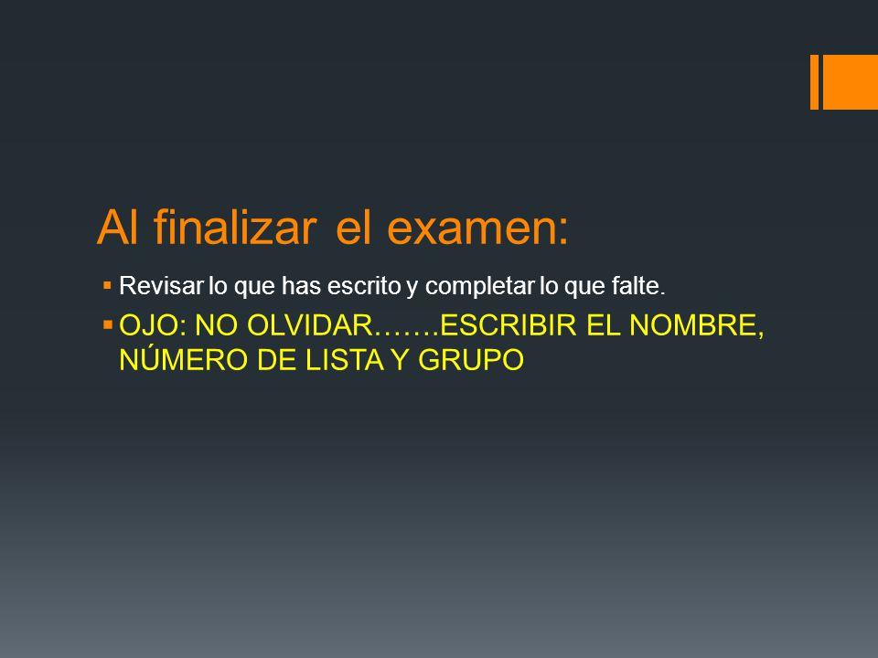 Al finalizar el examen: