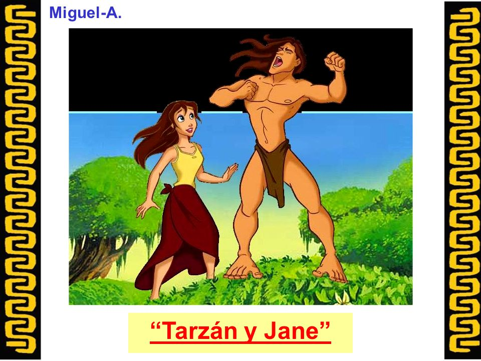 Miguel-A. Tarzán y Jane