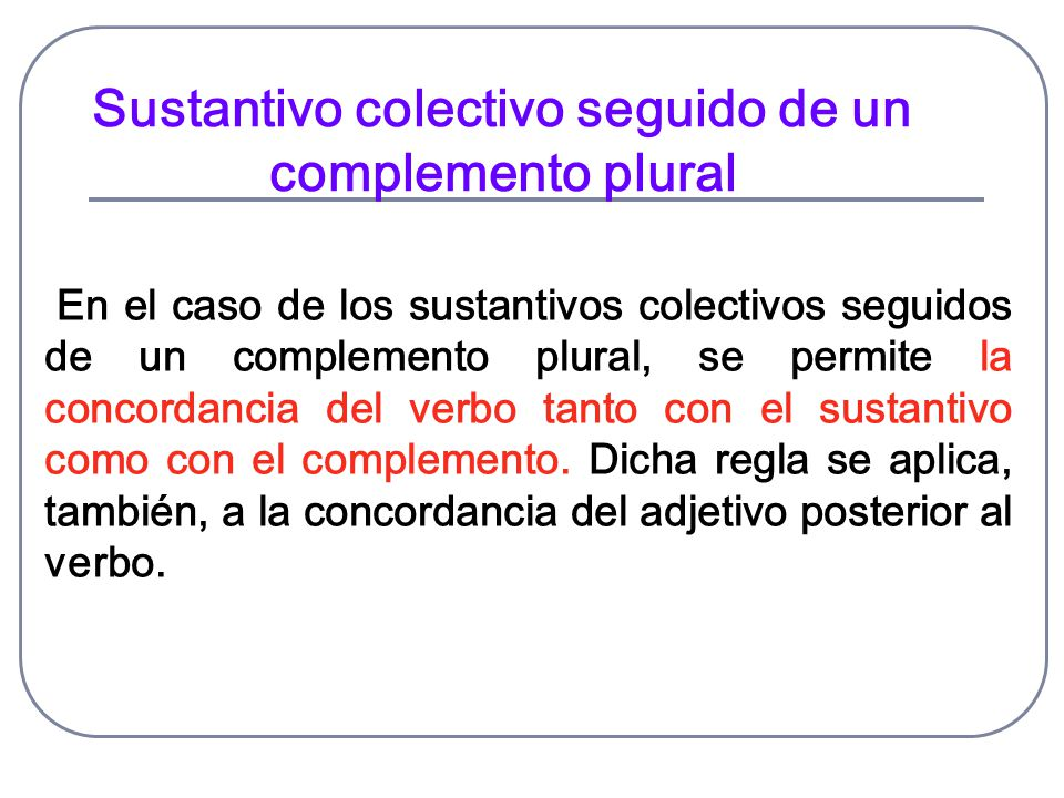 Sustantivo colectivo seguido de un complemento plural