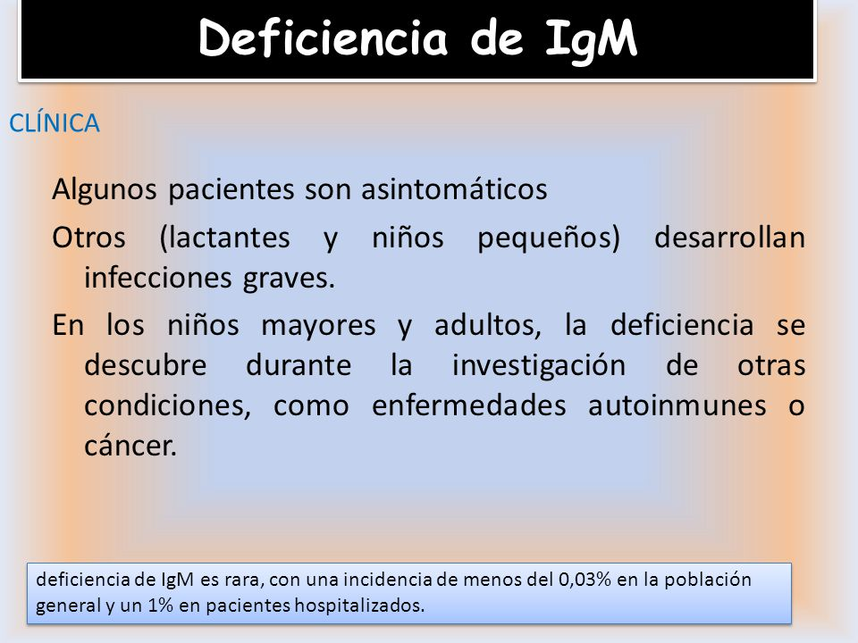 Deficiencia de IgM CLÍNICA.