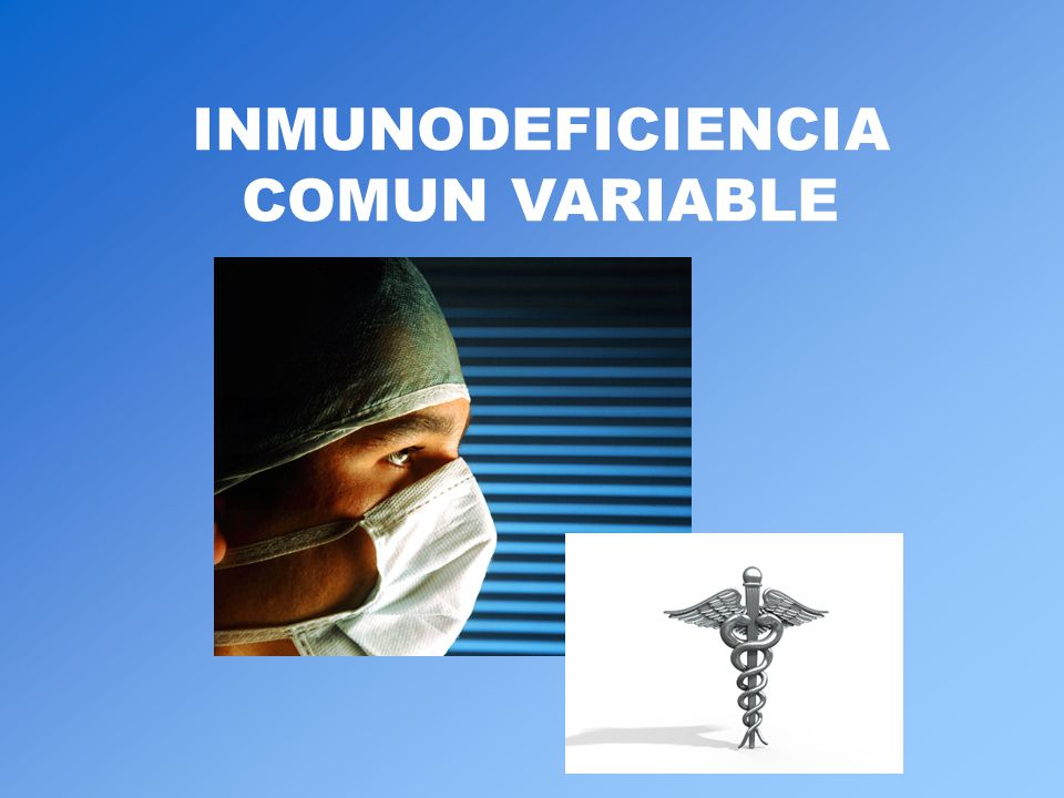 INMUNODEFICIENCIA COMUN VARIABLE
