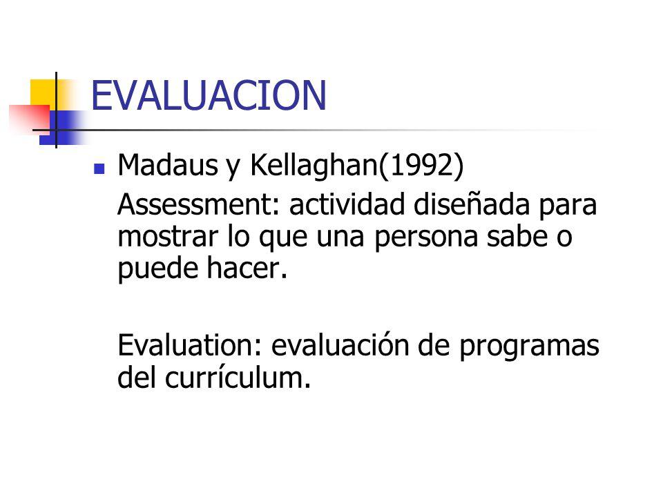 EVALUACION Madaus y Kellaghan(1992)