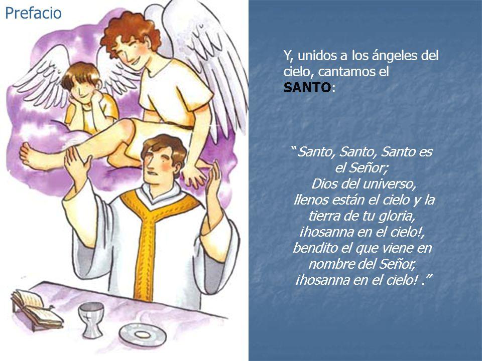 Prefacio Y, unidos a los ángeles del cielo, cantamos el SANTO: