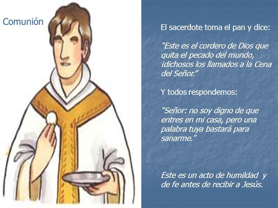 Comunión El sacerdote toma el pan y dice: