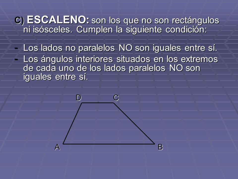 Los lados no paralelos NO son iguales entre sí.